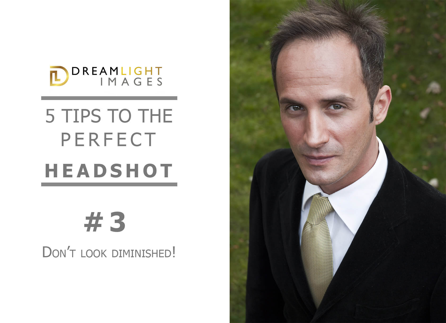 5 Tips To The Perfect Headshot: #3 – Don't Look Diminished!